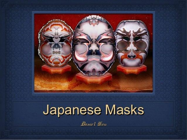 Japanese Masks     Daniel Hsu