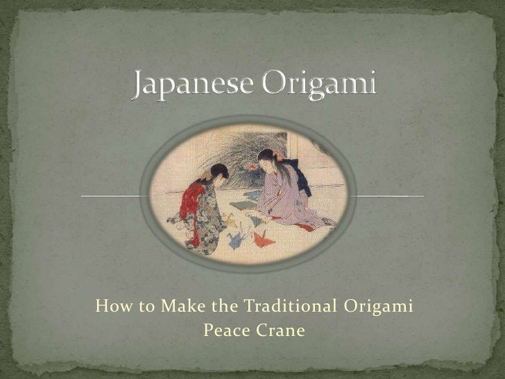 Japanese Origami<br />How to Make the Traditional Origami<br />Peace Crane<br />