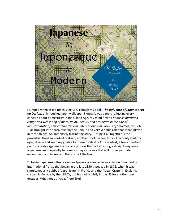 Ijumpedwhenaskedforthislecture.Thoughmybook,TheInfluenceofJapaneseArt onDesign,onlytoucheduponwallpape...