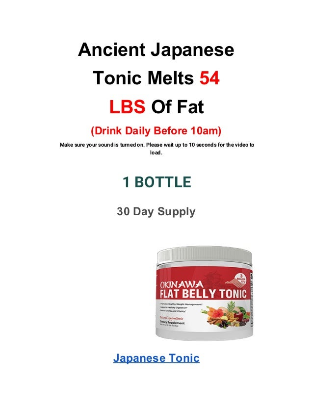 Ancient Japanese Tonic Melts 54 LBS Of Fat (Drink Daily Before 10am) Make sure your sound is turned on. Please wait up t...