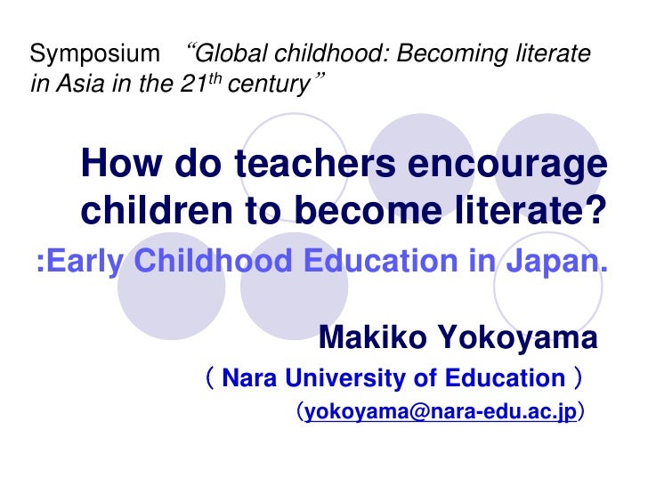 "Symposium ""Global childhood: Becoming literatein Asia in the 21th century""    How do teachers encourage    children to bec..."