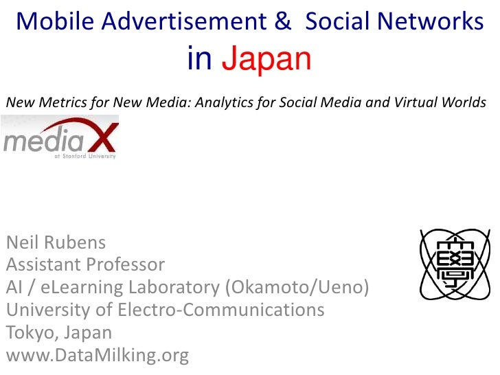 Mobile Advertisement &  Social Networksin Japan<br />New Metrics for New Media: Analytics for Social Media and Virtual Wor...