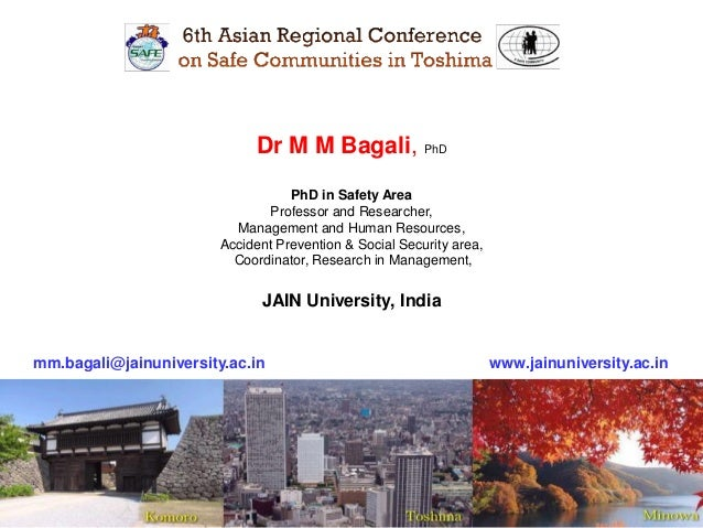 1 Dr M M Bagali, PhD PhD in Safety Area Professor and Researcher, Management and Human Resources, Accident Prevention & So...