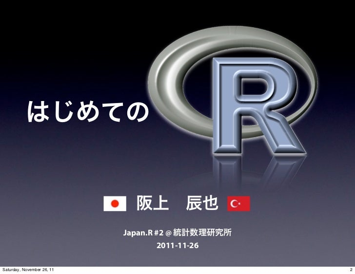 Japan.R #2 @                                    2011-11-26Saturday, November 26, 11                        2