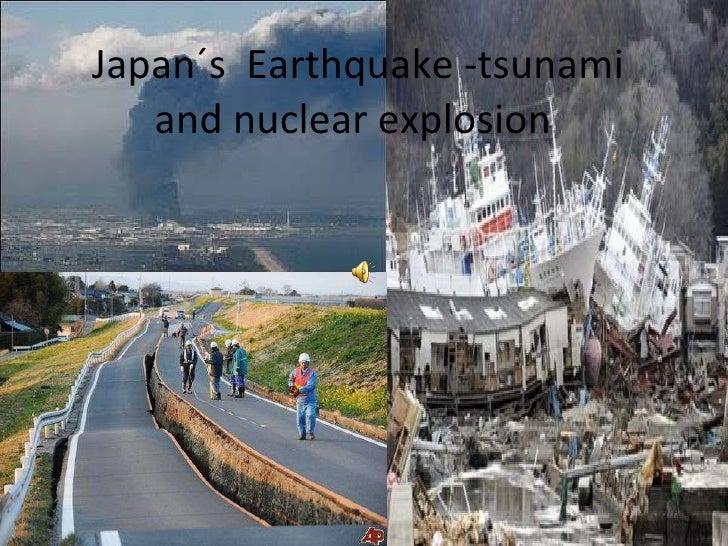 Japan´s   Earthquake -tsunami and nuclear explosion
