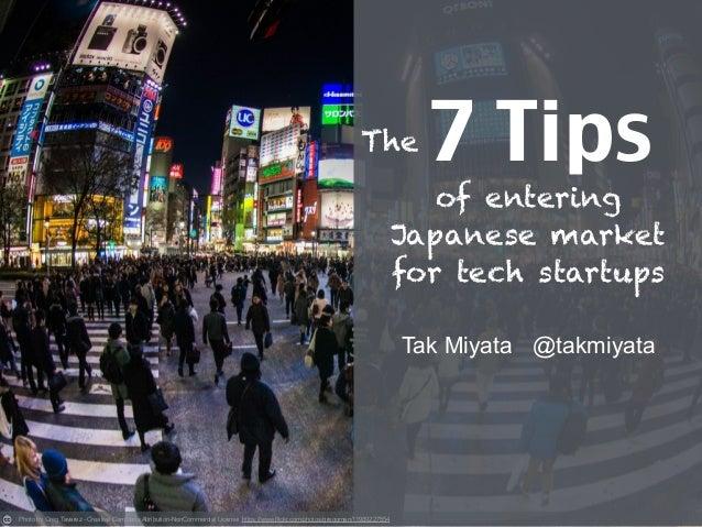 7 Tips ! Tak Miyata @takmiyata ! Photo by Greg Tavarez - Creative Commons Attribution-NonCommercial License https://www.fl...