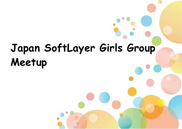 Japan SoftLayer Girls Group Meetup