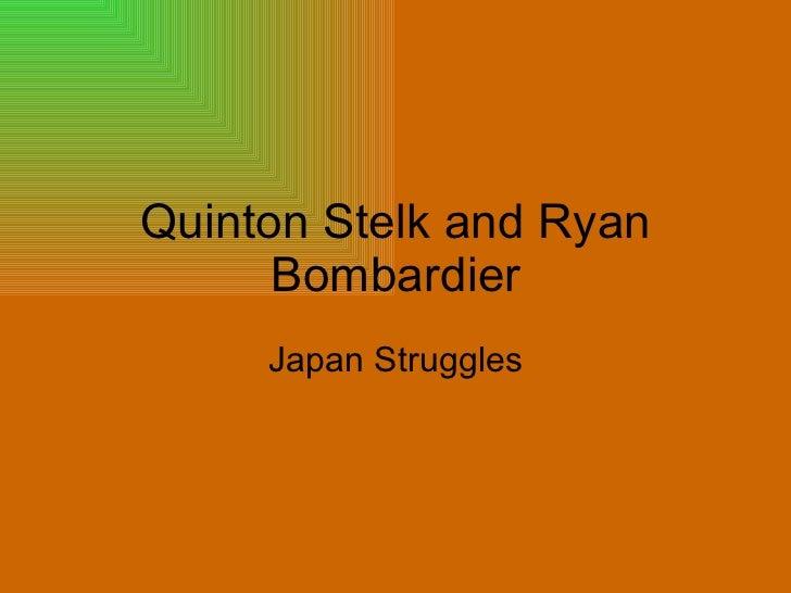 Quinton Stelk and Ryan Bombardier Japan Struggles