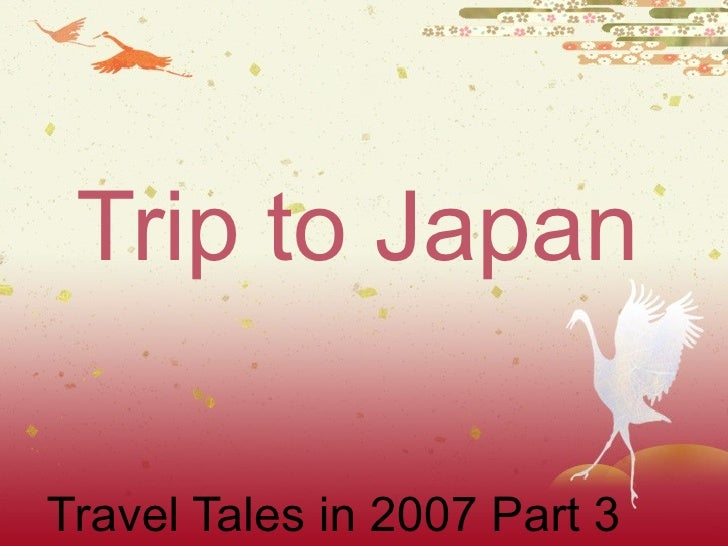 Trip to Japan Travel Tales in 2007 Part 3