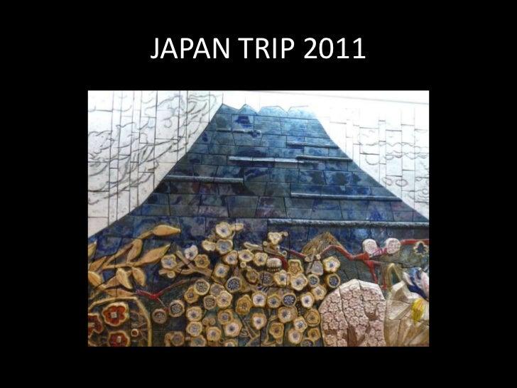 JAPAN TRIP 2011<br />