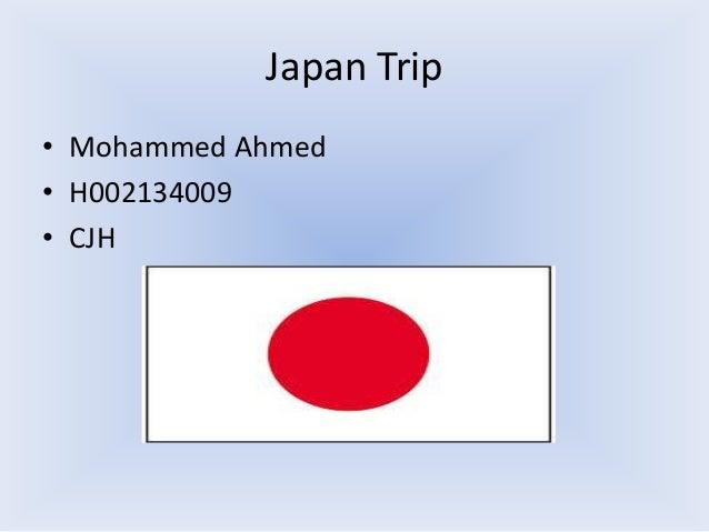 Japan Trip • Mohammed Ahmed • H002134009 • CJH