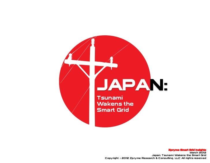 JAPAN:TsunamiWakens theSmart Grid                                           Zpryme Smart Grid Insights                    ...