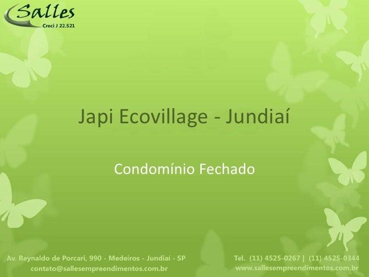 Japi Ecovillage - Jundiaí    Condomínio Fechado