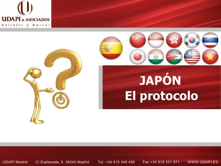 JAPÓN                                                             El protocolo     UDAPI Madrid   C/ Explanada, 8 28040 Ma...