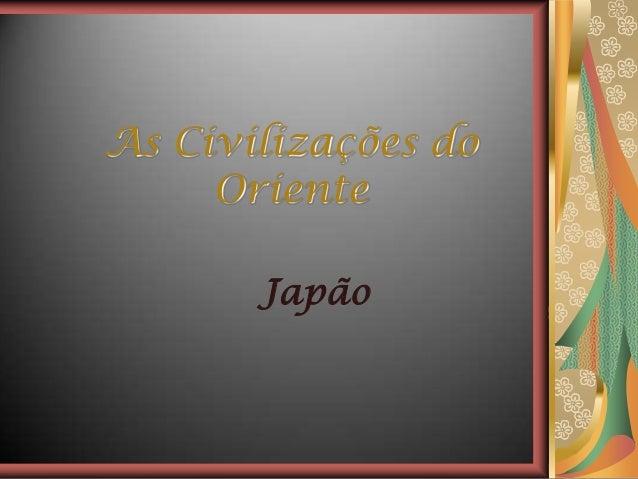 As Civilizações do Oriente Japão