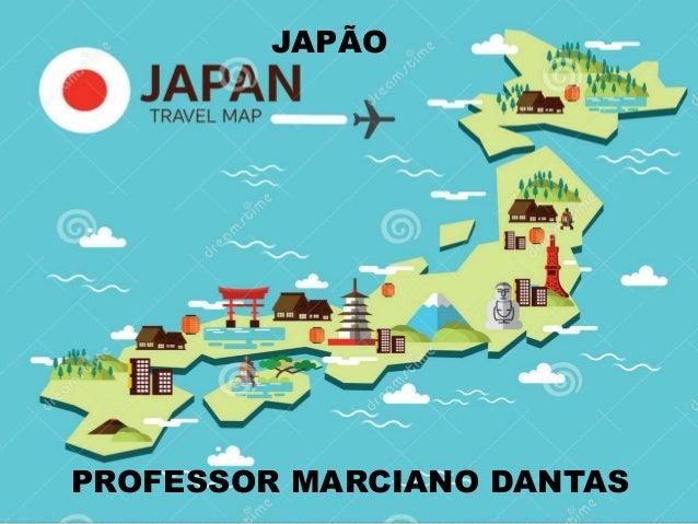 JAPÃO PROFESSOR MARCIANO DANTAS