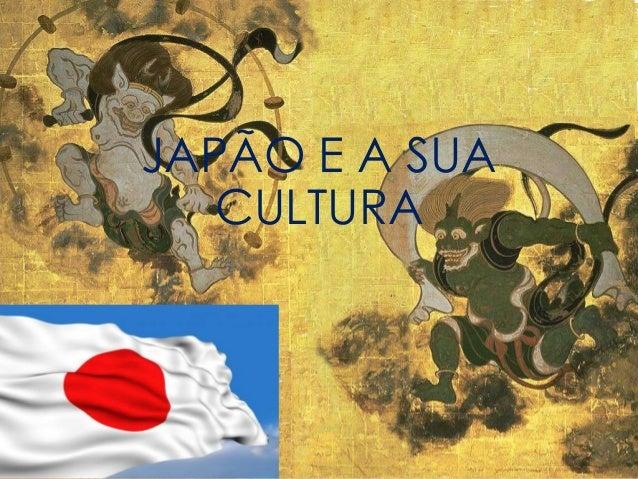JAPÃO E A SUA CULTURA