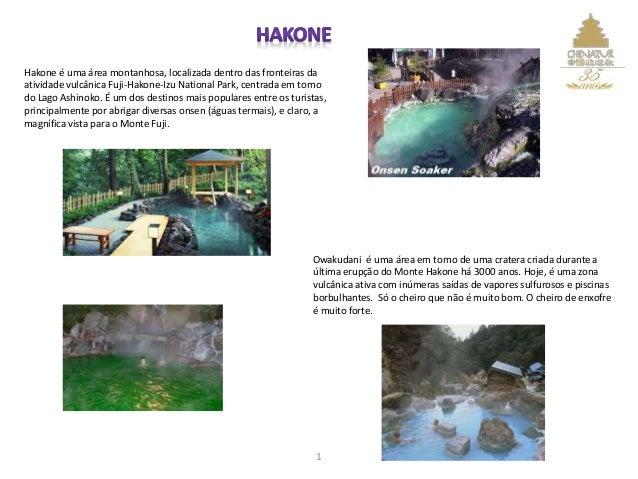 Hakone é uma área montanhosa, localizada dentro das fronteiras da atividade vulcânica Fuji-Hakone-Izu National Park, centr...