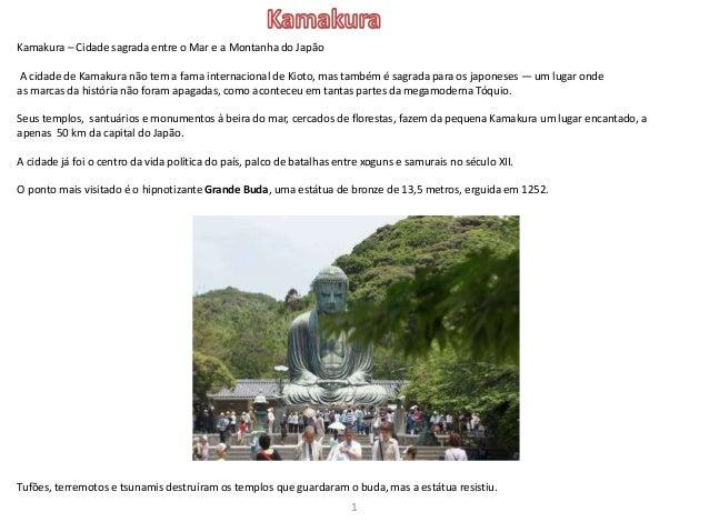 Kamakura – Cidade sagrada entre o Mar e a Montanha do Japão A cidade de Kamakura não tem a fama internacional de Kioto, ma...