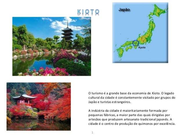 O turismo é a grande base da economia de Kioto. O legado  cultural da cidade é constantemente visitado por grupos do  Japã...