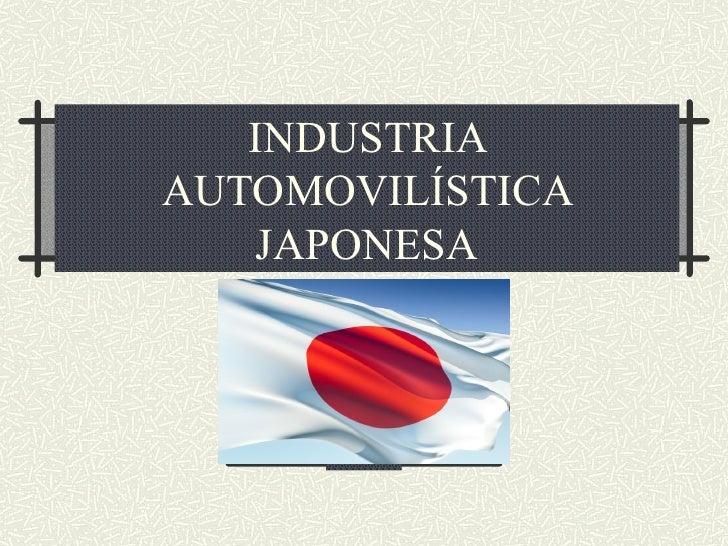 INDUSTRIA AUTOMOVILÍSTICA JAPONESA
