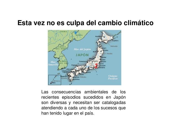 Esta vez no es culpa del cambio climático<br />Las consecuencias ambientales de los recientes episodios sucedidos en Jap...