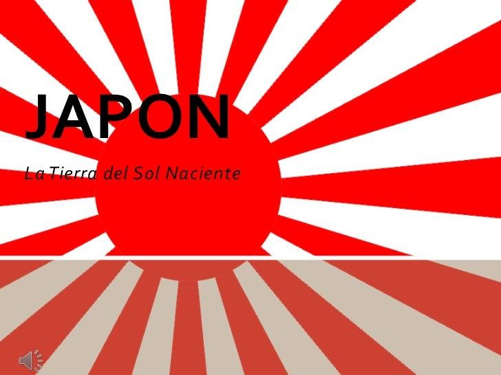 La Tierra del Sol Naciente<br />JAPON <br />