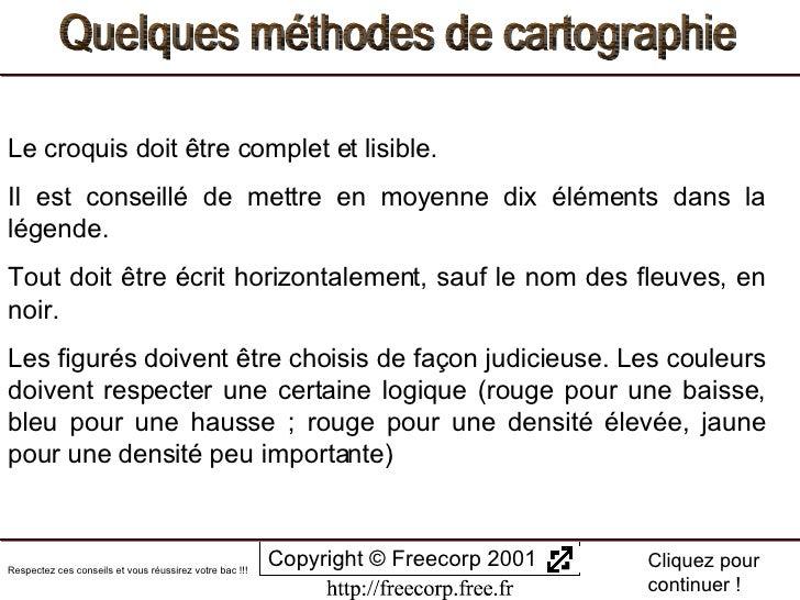 Quelques méthodes de cartographie Copyright © Freecorp 2001 Appuyez sur ESC pour quitter Cliquez pour continuer ! Respecte...