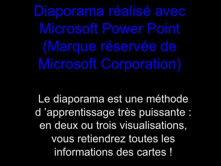 Diaporama réalisé avec Microsoft Power Point (Marque réservée de Microsoft Corporation) Le diaporama est une méthode d'ap...