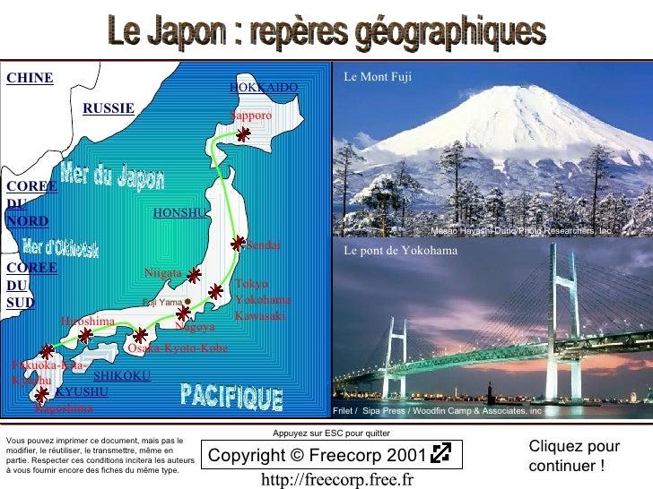 Niigata Sendai Le Japon : repères géographiques PACIFIQUE Copyright © Freecorp 2001 Appuyez sur ESC pour quitter Cliquez p...