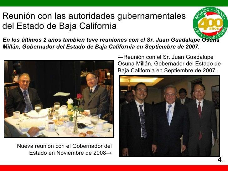 Reunión con las autoridades gubernamentales del Estado de Baja California ← Reunión con el Sr. Juan Guadalupe Osuna Millán...