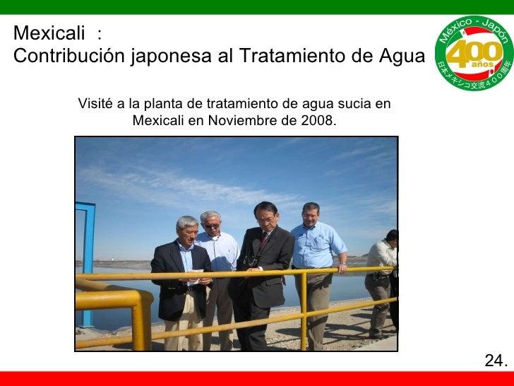 Mexicali : Contribución japonesa al Tratamiento de Agua Visité a la planta de tratamiento de agua sucia en Mexicali en Nov...