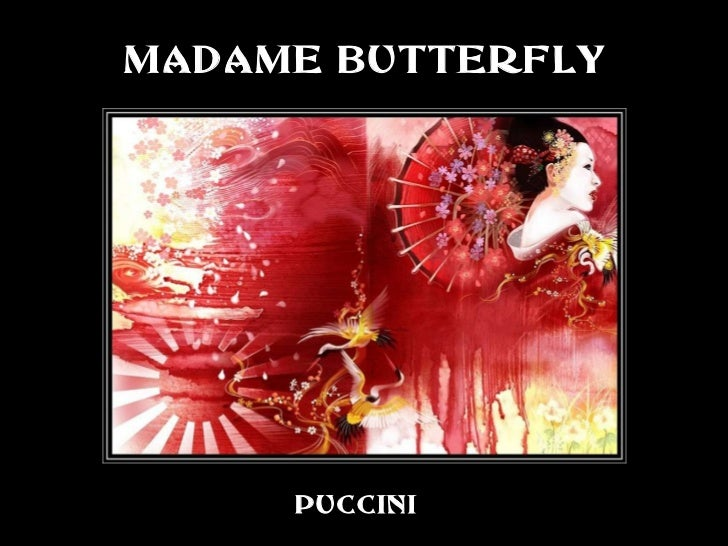 MADAME BUTTERFLY PUCCINI