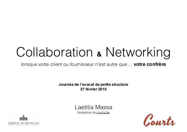 Collaboration & Networking lorsque votre client ou fournisseur n'est autre que… votre confrère Laetitia Massa fondatrice d...