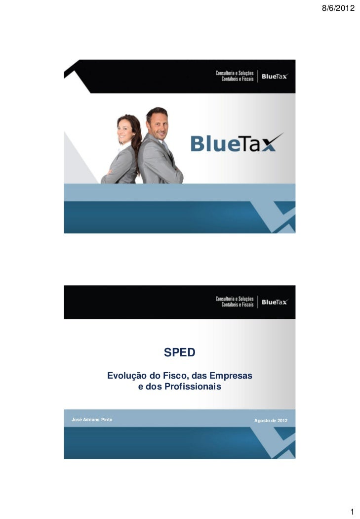 8/6/2012                           SPED               Evolução do Fisco, das Empresas                     e dos Profission...
