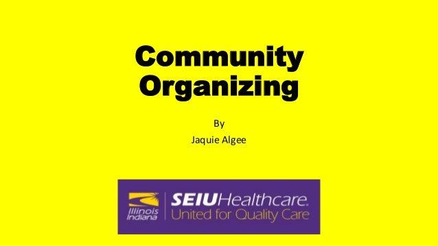 Community Organizing By Jaquie Algee