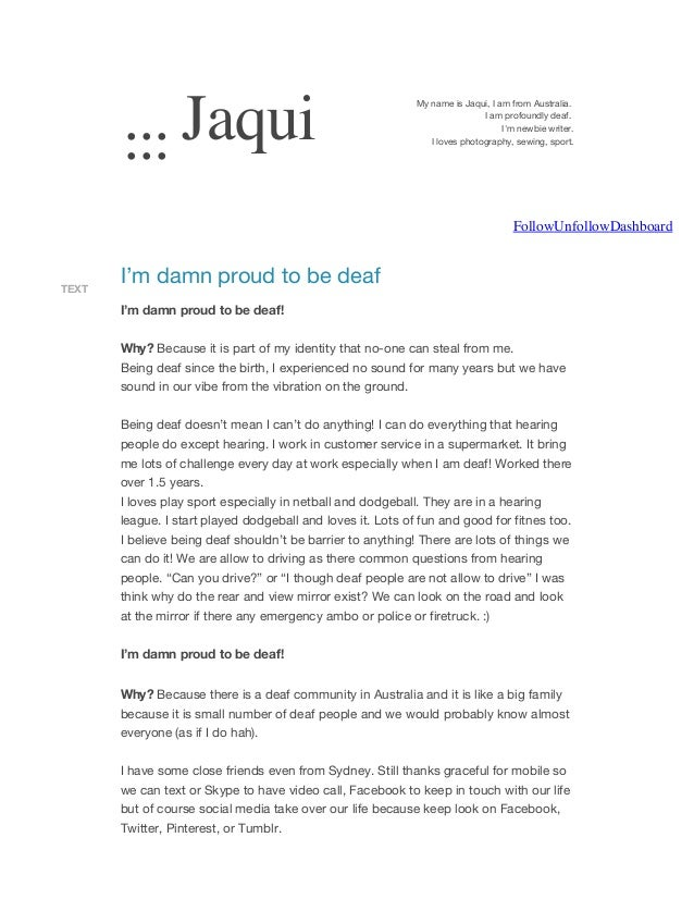 ... Jaqui ...  My name is Jaqui, I am from Australia. I am profoundly deaf. I'm newbie writer. I loves photography, sewing...