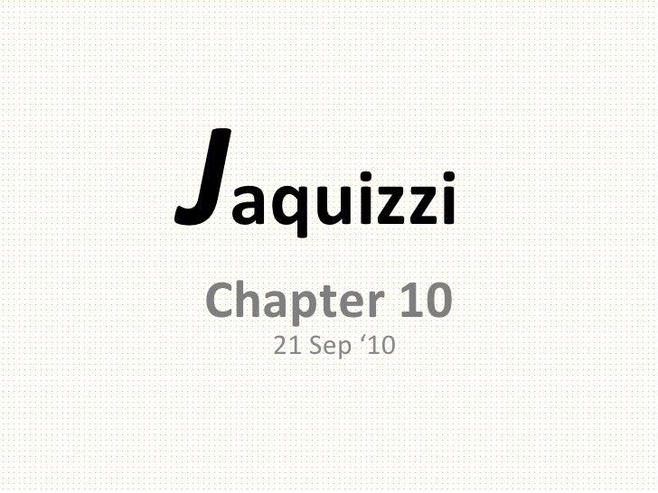 J aquizzi  Chapter 10 21 Sep '10