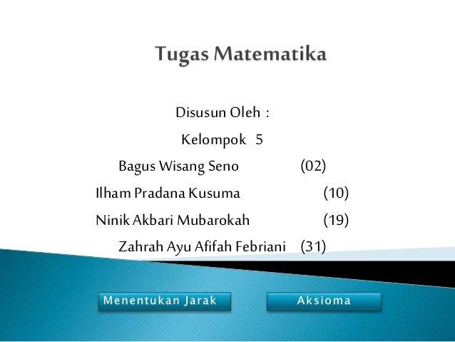 Disusun Oleh : Kelompok 5 Bagus Wisang Seno (02) Ilham Pradana Kusuma (10) Ninik Akbari Mubarokah (19) Zahrah Ayu Afifah F...