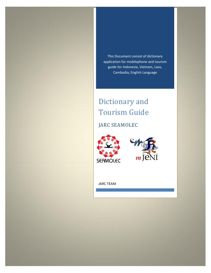 This Document consist of dictionary                  application for mobilephone and tourism                    guide for ...