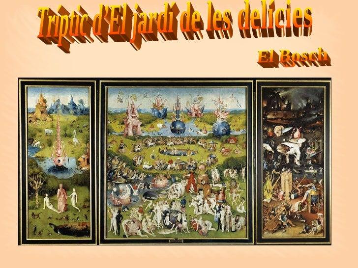 Tríptic d'El jardí de les delícies El Bosch