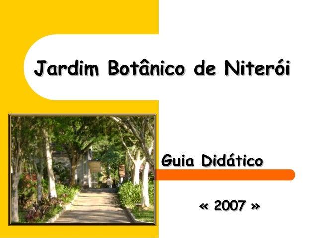 Jardim Botânico de Niterói Guia Didático « 2007 »