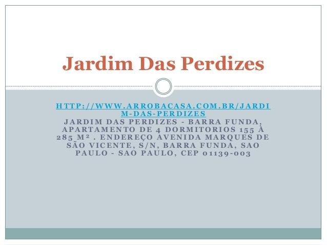 Jardim Das PerdizesHTTP://WWW.ARROBACASA.COM.BR/JARDI            M-DAS-PERDIZES JARDIM DAS PERDIZES - BARRA FUNDA, APARTAM...
