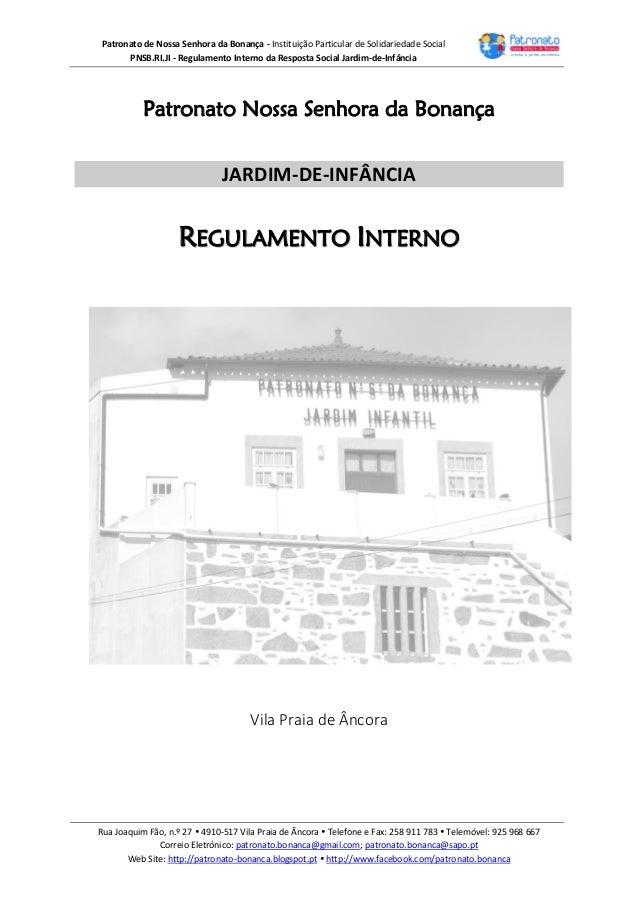 Patronato de Nossa Senhora da Bonança - Instituição Particular de Solidariedade Social PNSB.RI.JI - Regulamento Interno da...