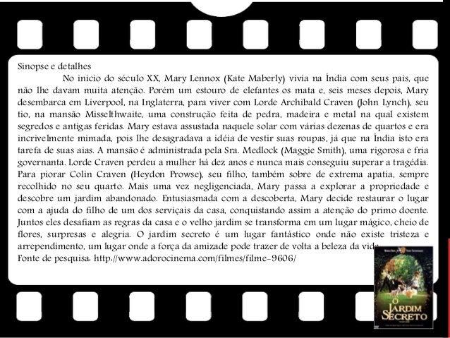 Sinopse e detalhes No início do século XX, Mary Lennox (Kate Maberly) vivia na Índia com seus pais, que não lhe davam muit...