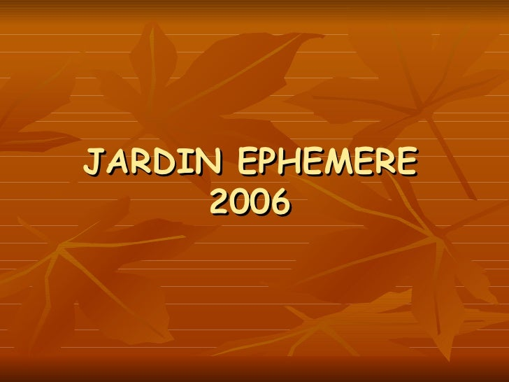 JARDIN EPHEMERE 2006