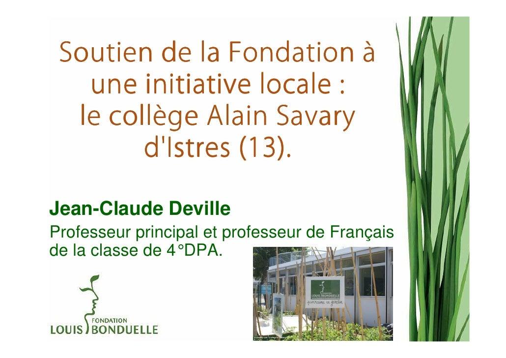 Soutien de la Fondation à   une initiative locale :  le collège Alain Savary     collè        dIstres (13).Jean-Claude Dev...