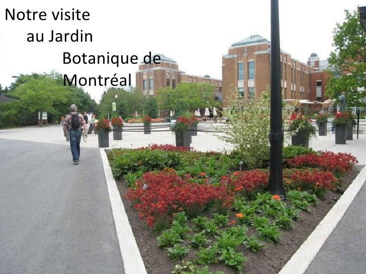 Notre visite  au Jardin  Botanique de Montréal