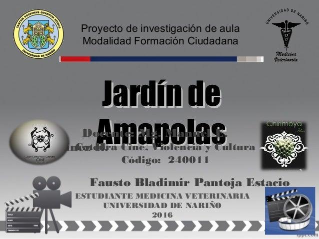 Proyecto de investigación de aula Modalidad Formación Ciudadana Fausto Bladimir Pantoja Estacio ESTUDIANTE MEDICINA VETERI...