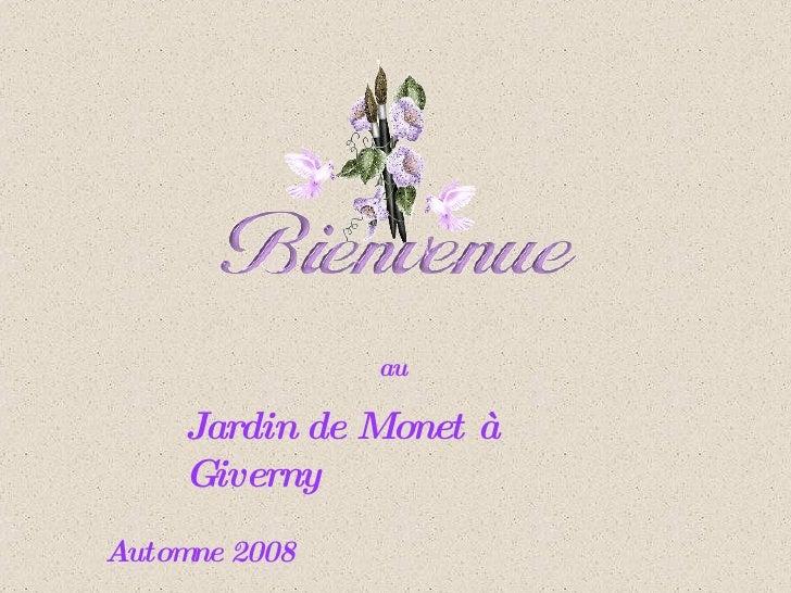 au Jardin de Monet à   Giverny Automne 2008